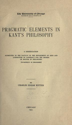 Pragmatic elements in Kant's philosophy by Charles Edgar Witter