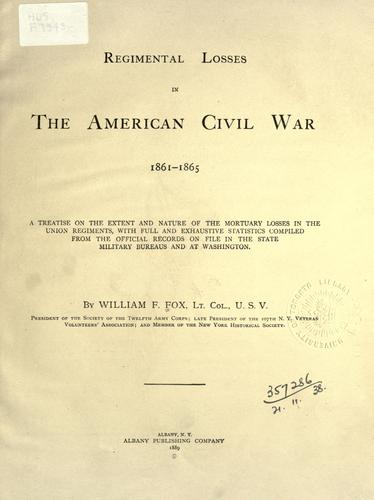 Regimental losses in the American Civil War, 1861-1865 by William Freeman Fox