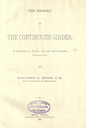 The theory of the continuous girder by Malverd A. Howe