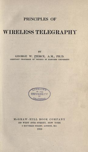 Principles of wireless telegraphy by Pierce, George Washington