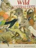 Wild Australians by Wendy L. Jennings