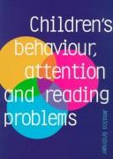Children's Behaviour, Attention and Reading Problems by Jessica Grainger
