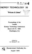 Energy Technology XII: Prices & Uses by Richard F. Hill