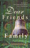 Dear Friends : by Jerry L. Schmalenberger